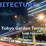 【建築】東京ガーデンテラス紀尾井町/コーン・ペダーセン・フォックス